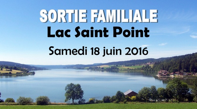 Sortie familiale au Lac Saint Point