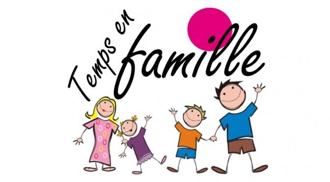 TEMPS EN FAMILLE