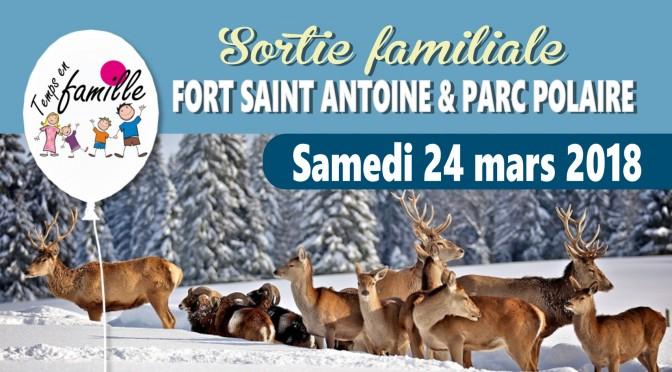 Sortie familiale : Visite du Fort St Antoine et du Parc Polaire