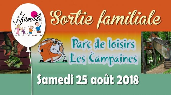 Sortie familiale au parc de loisirs «les campaines» samedi 25 août 2018