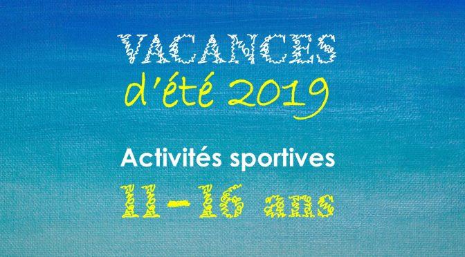 ETE 2019 – PROGRAMME DES ACTIVITES SPORTIVES 11-16 ANS